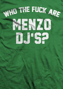WHO THE FUCK ARE MENZO DJ'S?