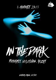 «In The Dark» w/ Futurist, Voloshin, Rozet