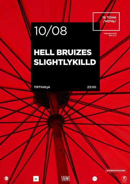 Афиша Hell Bruizes & Slightlykilld